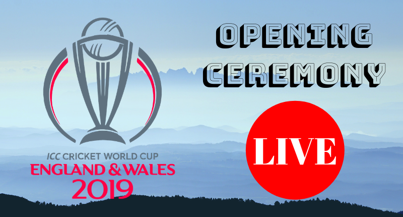 ICC Cricket World Cup 2019 Opening Ceremony Live Streaming