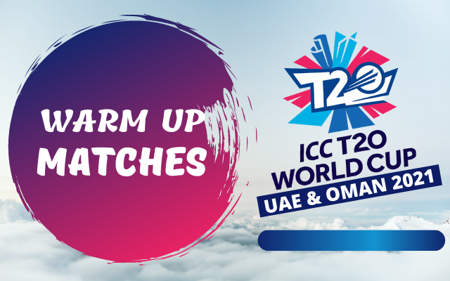 2021 T20 world cup warm up matches