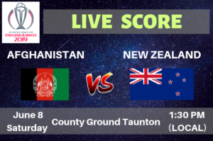 Afghanistan vs New Zealand Live Streaming & Live Score Cricket World Cup 2019