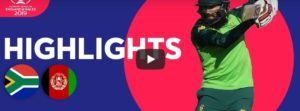 Afghanistan vs South Africa Highlights & Scorecard Cricket World Cup 2019