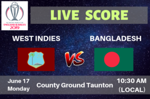Bangladesh vs West Indies Live Streaming & Live Score ICC Cricket World Cup 2019