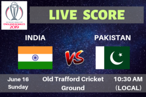 India vs Pakistan Live Streaming & Live Score ICC Cricket World Cup 2019