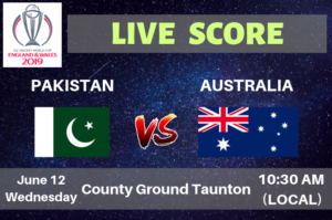 Pakistan vs Australia Live Streaming & Live Score ICC Cricket World Cup 2019