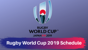 Rugby World Cup 2019 Japan Schedule, Fixtures, Time Table Download in PDF