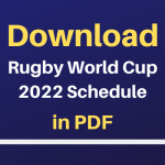 Rugby World Cup 2022 Schedule PDF Download, RWC 2022 Fixtures, Time, Dates