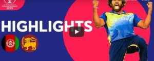 Sri Lanka vs Afghanistan Highlights & Scorecard Cricket World Cup 2019
