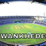 Wankhede Stadium Capacity | Map | Pitch Report | History | Notable Events